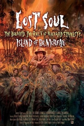 Lost Soul: The Doomed Journey of Richard Stanley's Island of Dr. Moreau( 2014 )