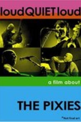 loudQUIETloud: A Film About the Pixies( 2006 )