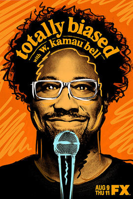 Totally Biased with W. Kamau Bell( 2012 )