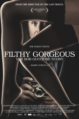 Filthy Gorgeous: The Bob Guccione Story( 2013 )