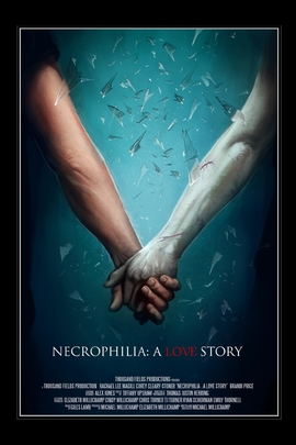 Necrophilia: A Love Story( 2013 )