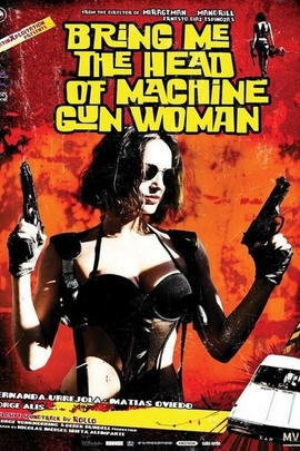 Bring Me the Head of the Machine Gun Woman( 2012 )