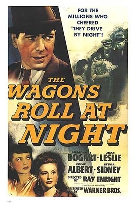 The Wagons Roll at Night( 1941 )