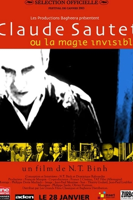 Claude Sautet ou La magie invisible( 2003 )