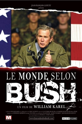 Monde selon Bush, Le( 2004 )