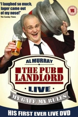Al Murray: The Pub Landlord Live - My Gaff, My Rules( 2003 )