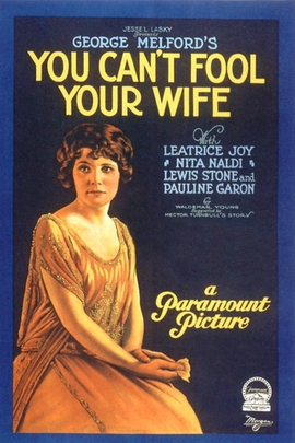 You Can't Fool Your Wife( 1923 )