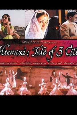 Meenaxi: Tale of 3 Cities( 2004 )