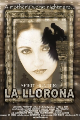 Spirit Hunter: La Llorona( 2004 )