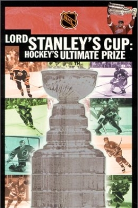Lord Stanley's Cup: Hockey's Ultimate Prize( 2000 )