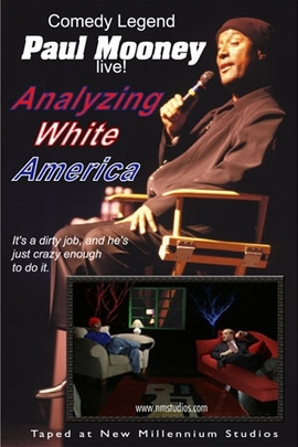 Paul Mooney Live: Analyzing White America( 2002 )