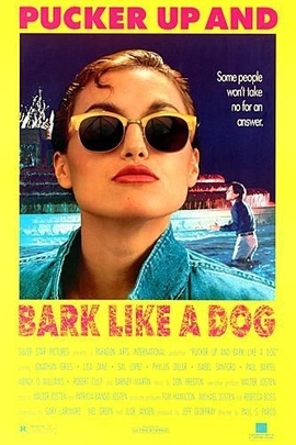 Pucker Up and Bark Like a Dog( 1990 )