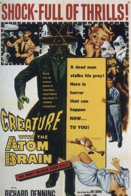 Creature with the Atom Brain( 1955 )