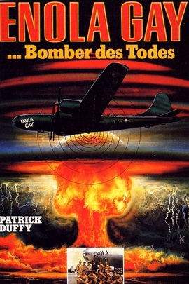 Enola Gay: The Men, the Mission, the Atomic Bomb( 1980 )