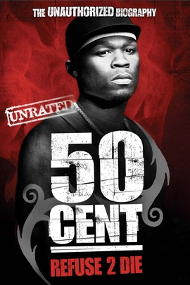 50 Cent: Refuse 2 Die( 2005 )