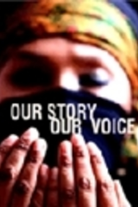 Our Story Our Voice( 2007 )
