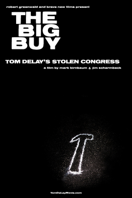 The Big Buy: Tom DeLay's Stolen Congress( 2006 )