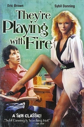They're Playing with Fire( 1984 )