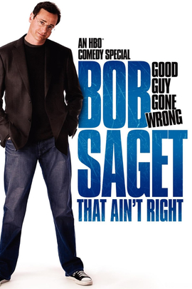 Bob Saget: That Ain't Right( 2007 )