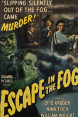 Escape in the Fog( 1945 )