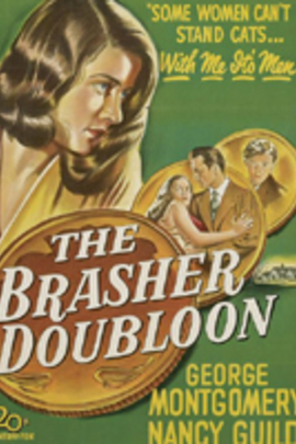 The Brasher Doubloon( 1947 )