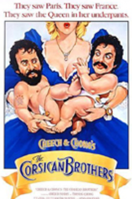 Cheech & Chong's The Corsican Brothers( 1984 )