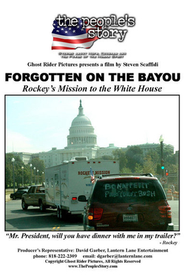 Forgotten on the Bayou: Rockey's Mission to the White House( 2007 )
