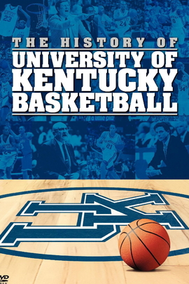 The History of University of Kentucky Basketball( 2007 )