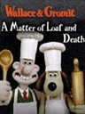 超级无敌掌门狗:面包和死亡事件/Wallace and Gromit in 'A Matter of Loaf and Death'(2008)