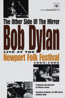 The Other Side of the Mirror: Bob Dylan at the Newport Folk Festival( 2007 )