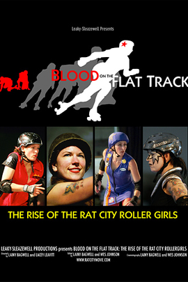 Blood on the Flat Track: The Rise of the Rat City Rollergirls( 2007 )