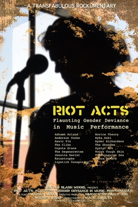 Riot Acts: Flaunting Gender Deviance in Music Performance( 2009 )