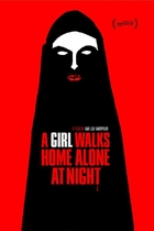 独自夜归的女孩/A Girl Walks Home Alone at Night(2014)